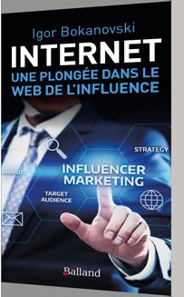 Internet : une plongée dans  le Web de l'influence