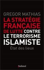 La stratégie française de lutte contre le terrorisme islamiste