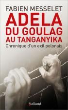 Adela, du goulag au Tanganyika
